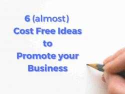 6 inexpensive ideas to promote your business successfully